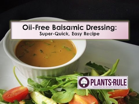 Oil-Free Balsamic Dressing: Easy, Quick Plant-Based Recipe from Plants-Rule
