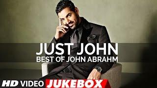 Just John |   Best Of John Abraham Songs | Latest Hindi Songs | Video Jukebox | T-Series