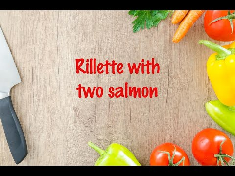 How to cook - Rillette with two salmon