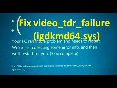Fix VIDEO TDR FAILURE (igdkmd64.sys)!! - Howtosolveit