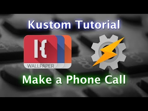 Kustom and Tasker Tutorial - Make a Phone Call Directly From Your Wallpaper or Widget