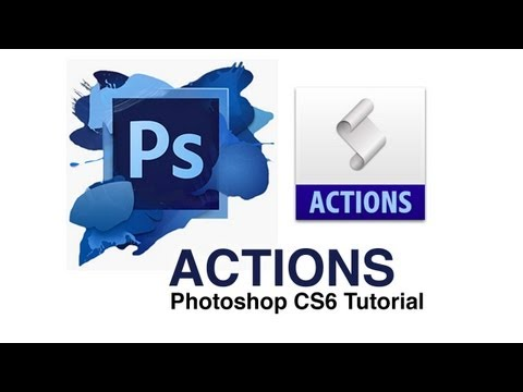 How to Use Photoshop Actions - Photoshop CS6 Tutorial
