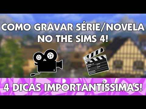 COMO GRAVAR SÉRIES/NOVELAS NO THE SIMS 4!