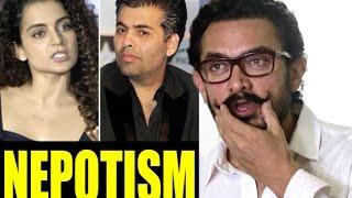 Kangana Vs Karan Johar : Now Aamir Khan Talks About Nepotism In Bollywood