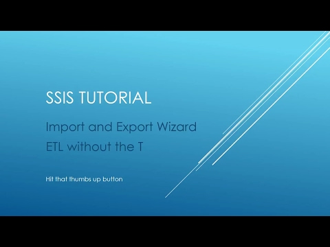 SSIS Tutorial - Import and Export Wizard