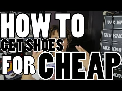 How To Get Shoes For Cheap | Nike | Jordan | Adidas | Etc.