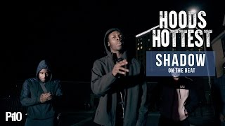 P110 - Shadow On The Beat #HoodsHottest
