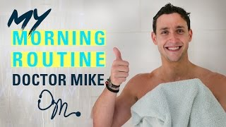MY MORNING ROUTINE 2017 | Doctor Mike