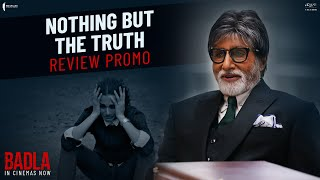 Nothing But The Truth | Badla In Cinemas | Book Tickets Now | Amitabh | Taapsee | Sujoy Ghosh