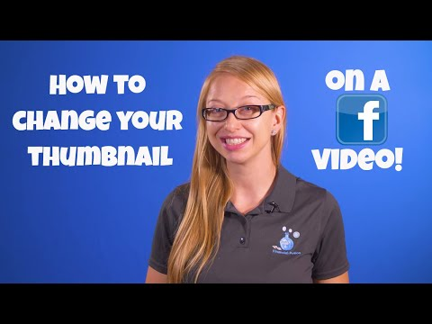 How to Change Your Thumbnail when Uploading a New Facebook Video
