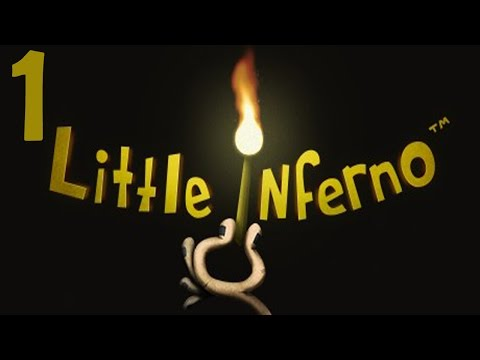 Lets Play Little Inferno: Episode 1- Pyromaniac