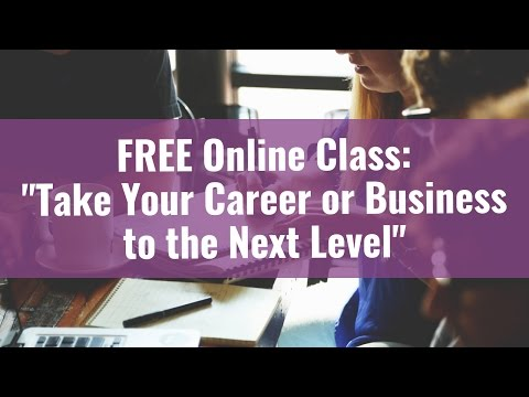 FREE CLASS: 10 Tips for How to Take Your Career/Biz to the Next Level