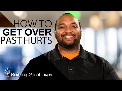 How To Get Over Past Hurts