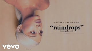 Ariana Grande - raindrops (an angel cried) (Audio)