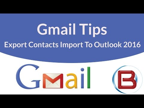 Exporting Gmail Contacts  - Importing Contacts Into Outlook 2016