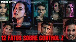 12 FATOS SOBRE CONTROL Z | Netflix Original