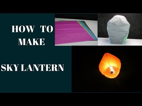 How to make A sky lantern at home with kite paper I DIY PROJECT (complete tutorial)