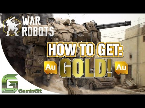 WAR ROBOTS - HOW TO GET LOTS OF GOLD!