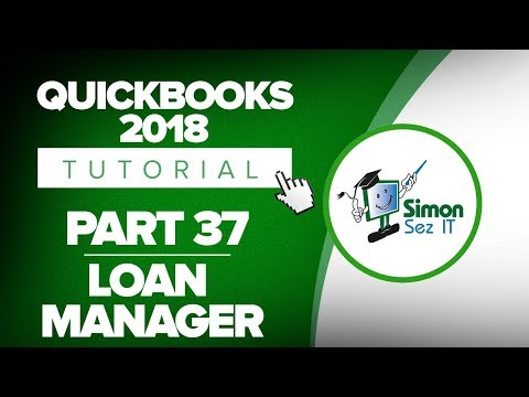 QuickBooks 2018 Training Tutorial Part 37: Using the Loan Manager in Quickbooks