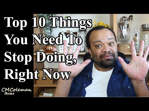 Top 10 Things You Need To Stop Doing