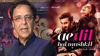 Will NEVER Watch Ae Dil Hai Mushkil Ever - Director Vidhu Vinod Chopra