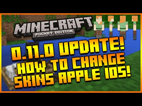 ★MINECRAFT POCKET EDITION 0.11.0 UPDATE - APPLE iOS HOW TO CHANGE YOUR SKIN [VOICE TUTORIAL]★