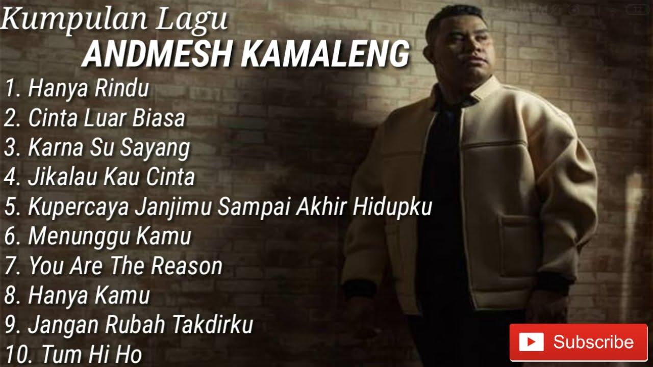 Download KUMPULAN LAGU TERBAIK ANDMESH KAMALENG    FULL ALBUM MP3 Gratis