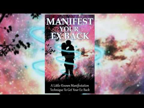 How To Get Your Ex Back | Manifest Your Ex Back