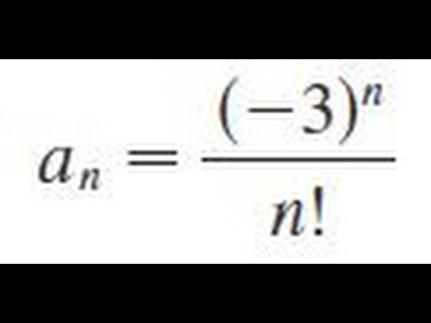an = (-3)^n/n! Determine whether the sequence converges or diverges