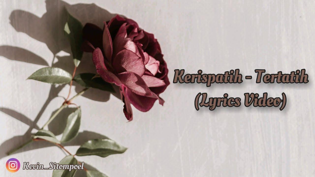 Download Kerispatih - Tertatih (Lyrics Video) MP3 Gratis