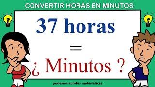 Convertir horas en minutos / Pasar horas a minutos