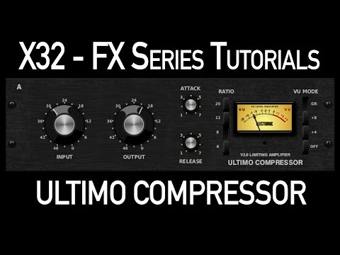 Behringer X32 Effects Tutorial Ultimo Compressor