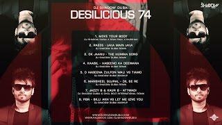 DJ Shadow Dubai | Desilicious 74 | Audio Jukebox