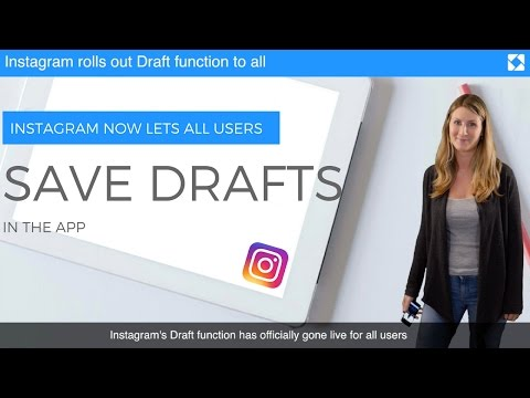 Save Draft Function Goes Live For All Instagram Users