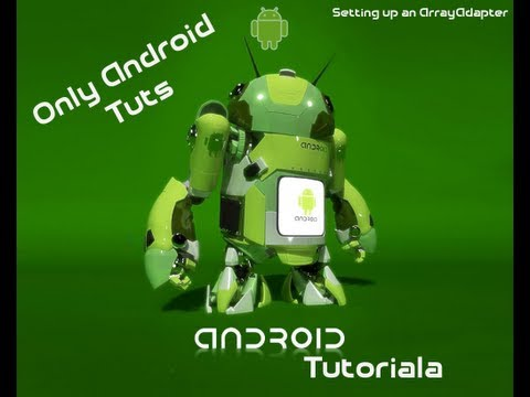 Android Tutorial For Application Development-Setting up an ArrayAdapter Part 19