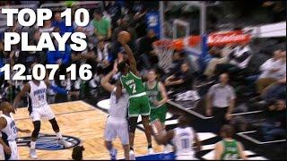 Top 10 NBA Plays: 12.07.16