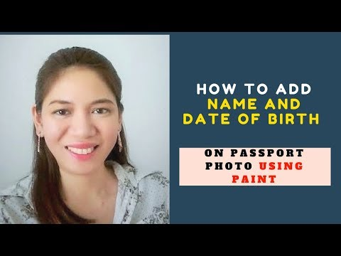Add Name and Date of Birth on Passport Photo Using Paint!👍 👍👍