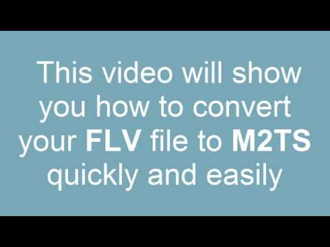 How to convert FLV to M2TS