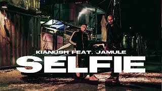 KIANUSH X JAMULE - SELFIE (prod. Chrizmatic)