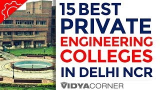Top 15 Private Engineering Colleges In Delhi & NCR with Ranking