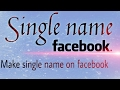 Single Name on facebook in 1 minute. Very simple...!!