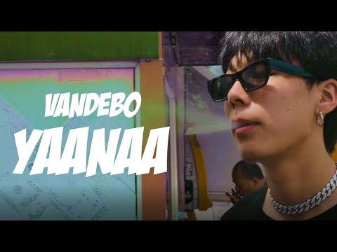 Download VANDEBO - YAANAA [Official mv]