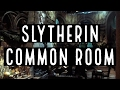 Slytherin Common Room | Slytherin Dungeon