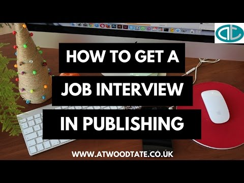 How to get a Job Interview in Publishing