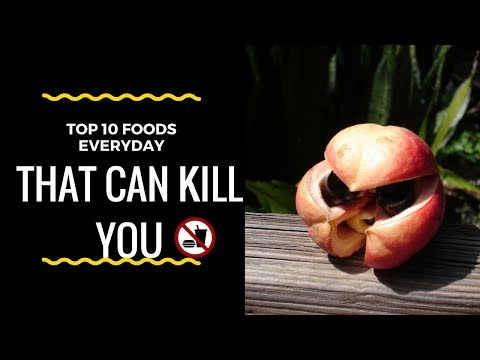 WARNING! 10 Foods You Didn't Know That Are Poisonous