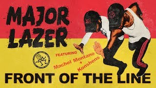 Major Lazer - Front of the Line (feat. Machel Montano & Konshens) (Official Audio)