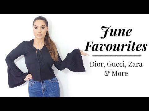 June / Summer Favourites   Dior, Gucci, Zara, Best Luxury Tan & Beauty