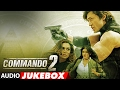 Download Commando 2 Full Songs (Audio Jukebox) | Vidyut Jammwal, Adah Sharma, Esha Gupta, Freddy Daruwala