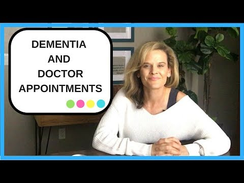 How to get someone with dementia to go to the doctor