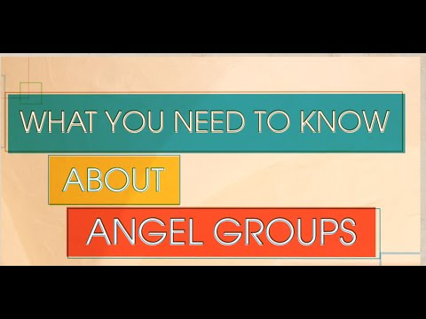 Financing Your Venture: Angel Investment - What You Need to Know About Angel Groups